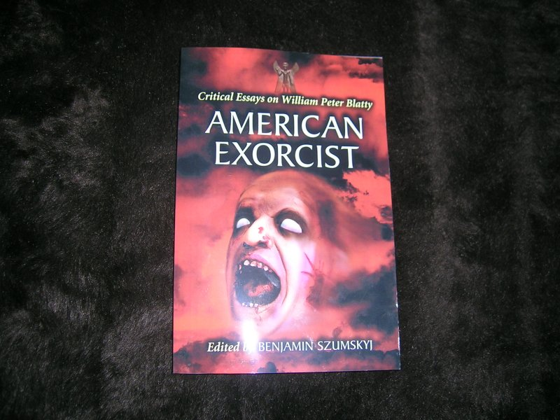american exorcist critical essays on william peter blatty Image) through william peter blatty (the exorcist), with stops along the way for discussions of child discourse in such writers as whitman, james, twain, faulkner, hemingway, steinbeck, salinger, and roth.